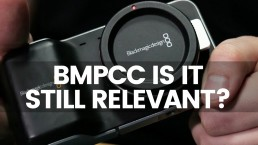 Blackmagic Pocket Cinema Camera Is It Still Relevant? | Cinema Camera On A Budget BMPCC