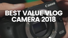 The Best Value Vlog Camera in 2018 | Canon EOS M3 Review