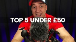 Top 5 Camera Accessories Under £50 in 2019 | Budget Camera Gear For YouTube