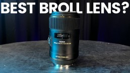 Sigma 105mm f/2.8 Macro For Video // Is This The Best Lens For Broll?