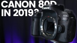 Canon 80d Is It Still Relevant ? // The Best Value Video DSLR in 2019?